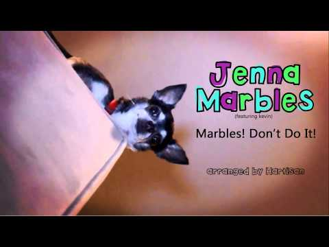 Jenna Marbles (feat. Kevin) - Marbles Don't Do It! (Hartisan Arrangement)