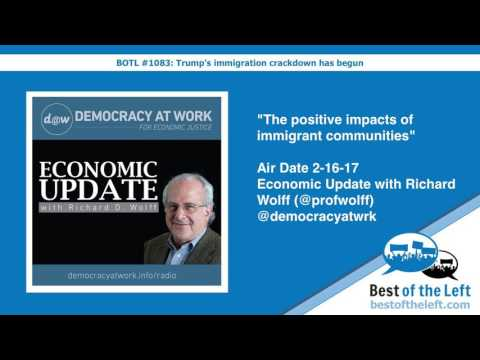 The positive impacts of immigrant communities - Economic Update w @profwolff - Air Date 2-16-17