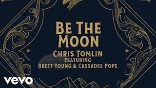 Chris Tomlin Be The Moon