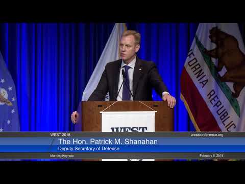 WEST 2018 6 February: Morning Keynote: The Hon. Patrick M. Shanahan, Deputy Secretary of Defense