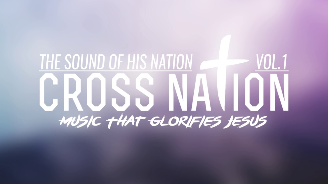 The Sound Of His Nation Vol.1 an album by Cross Nation