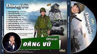 ĐĂNG VŨ - CD Tâm Sự Người Lính Đồn Xa (New 2016)