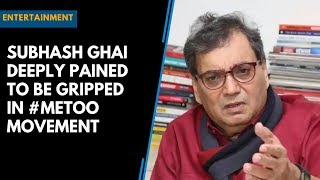 Subhash Ghai deeply pained to be gripped in #MeToo movement