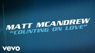 Matt McAndrew - Counting On Love (Lyric Video) Mp3