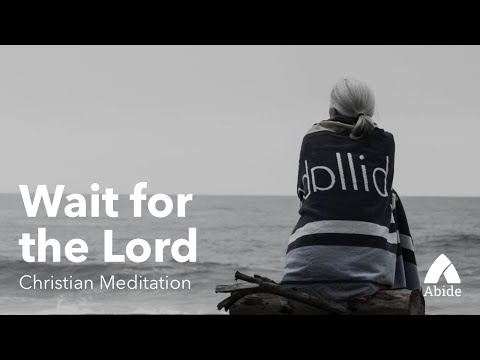 Guided Christian Meditation: Wait for the Lord (15 min)