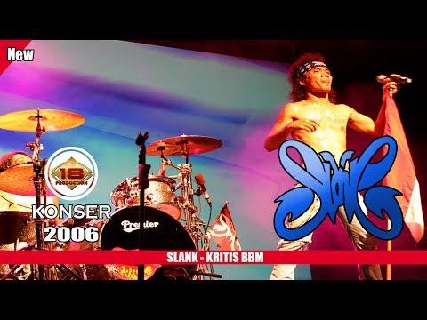 SLANK - KRITIS BBM (LIVE KONSER SURABAYA 2006)