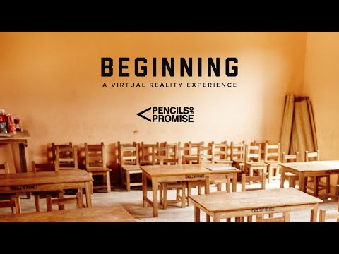 """""""Beginning"""" - A Pencils of Promise Virtual Reality Film"""