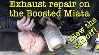 homepage tile video photo for Exhaust repair on the Boosted Miata