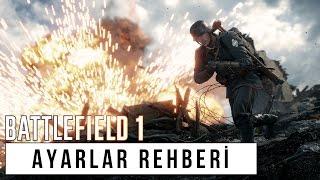 Battlefield 1 | Tüm Ayarlar Rehberi TÜRKÇE