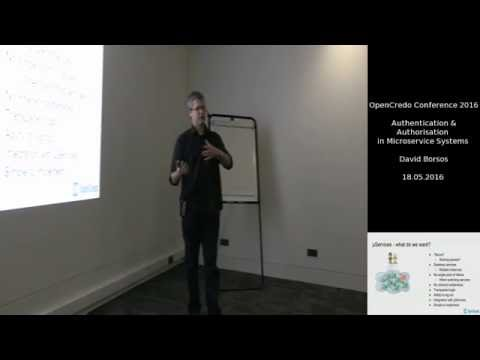 OpenCredo: Authentication & Authorisation in Microservice Systems by David Borsos