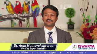 Steps of IVF Treatment Procedure ? Dr Arun Muthuvel