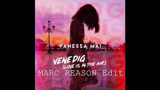 Vanessa Mai - Venedig (Love is in the Air) Marc Reason Edit Snippet