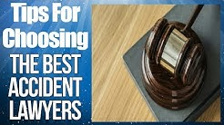 Accident Lawyers, Choosing The Best Accident Lawyers