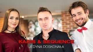 Kadis & Sequence - Jedyna doskonała (Official Video)