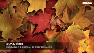 Dima Rise - Farewell To Autumn 2018 (Special Mix)