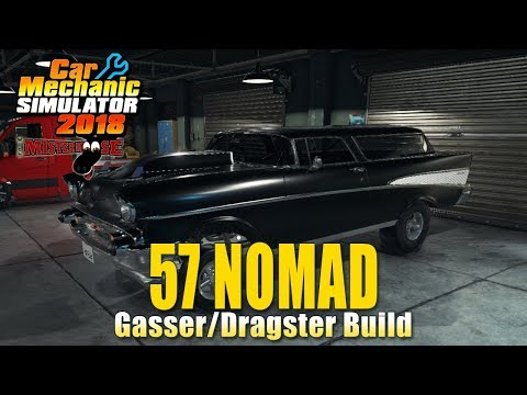 Car Mechanic Simulator 2018 | 1957 Chevy Nomad Gasser by Ful