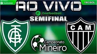 América-MG 0x2 Atlético-MG | Semifinal do Campeonato Mineiro 2018 | Galo Classificado!