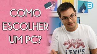 DICAS PARA ESCOLHER O SEU COMPUTADOR SEM ERROS!!!!