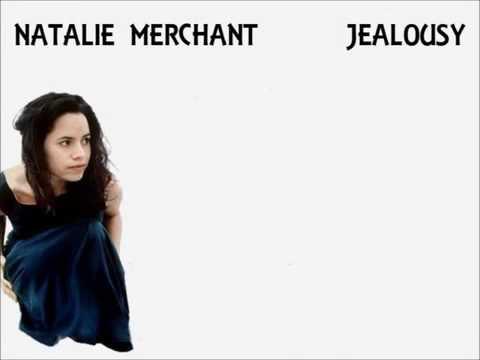 Natalie Merchant - Jealousy (Lyrics)