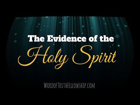 The Evidence of the Holy Spirit