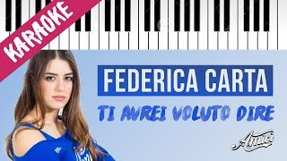 Federica Carta   Ti Avrei Voluto Dire   AMICI 16   Piano Karaoke con Testo