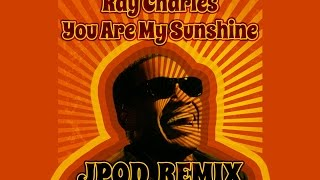 Ray Charles - You Are My Sunshine (JPOD remix) [FREE]