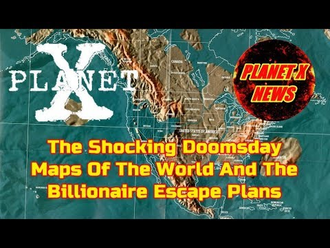 Planet X Files - The Shocking Doomsday Maps Of The World And The Billionaire Escape Plans