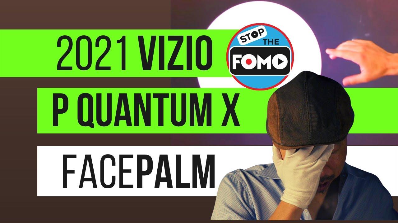2021 Vizio P Quantum X Review Facepalm: What Went Wrong?