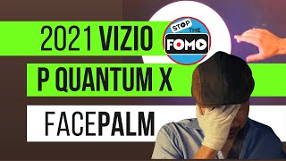 2021 Vizio P Quantum X Review Facepalm: What Went Wrong?