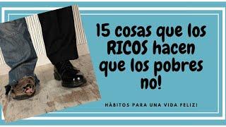 15 cosas que los RICOS hacen que los pobres no!!