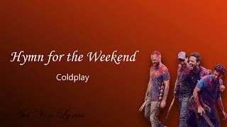 Hymn for the Weekend ( Lyrics ) - Coldplay