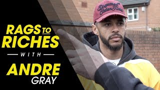 Rags To Riches | Andre Gray