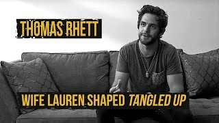 "Thomas Rhett Says His Wife Shaped 'Tangled Up,' ""Die a Happy Man"""