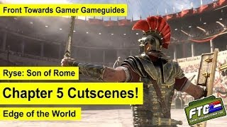 Ryse Son of Rome: All Chapter 5 Cutscenes: Edge of the World