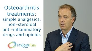 Osteoarthritis treatments: simple analgesics, non-steroidal anti-inflammatory drugs and opioids