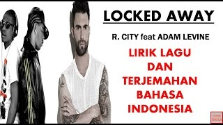 Video LOCKED AWAY - R.CITY FEAT ADAM LEVINE LIRIK DAN TERJEMAHAN BAHASA INDONESIA download MP3, 3GP, MP4, WEBM, AVI, FLV Desember 2017