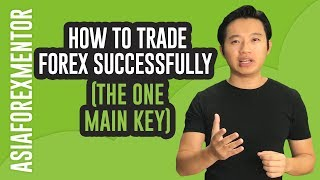 How to Trade Forex Successfully (THE 1 MAIN KEY)