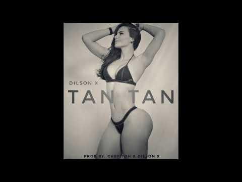 Dilson X - Tan Tan ( Prob By. Chefitoh & Dilson X )
