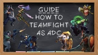 ADC Guide - How to Teamfight as ADC