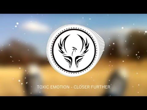 [Future Bass] Toxic Emotion - Closer Further