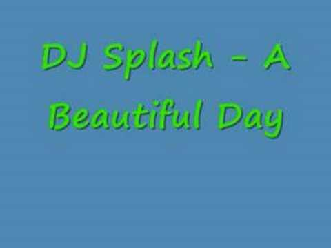 DJ Splash - A Beautiful Day