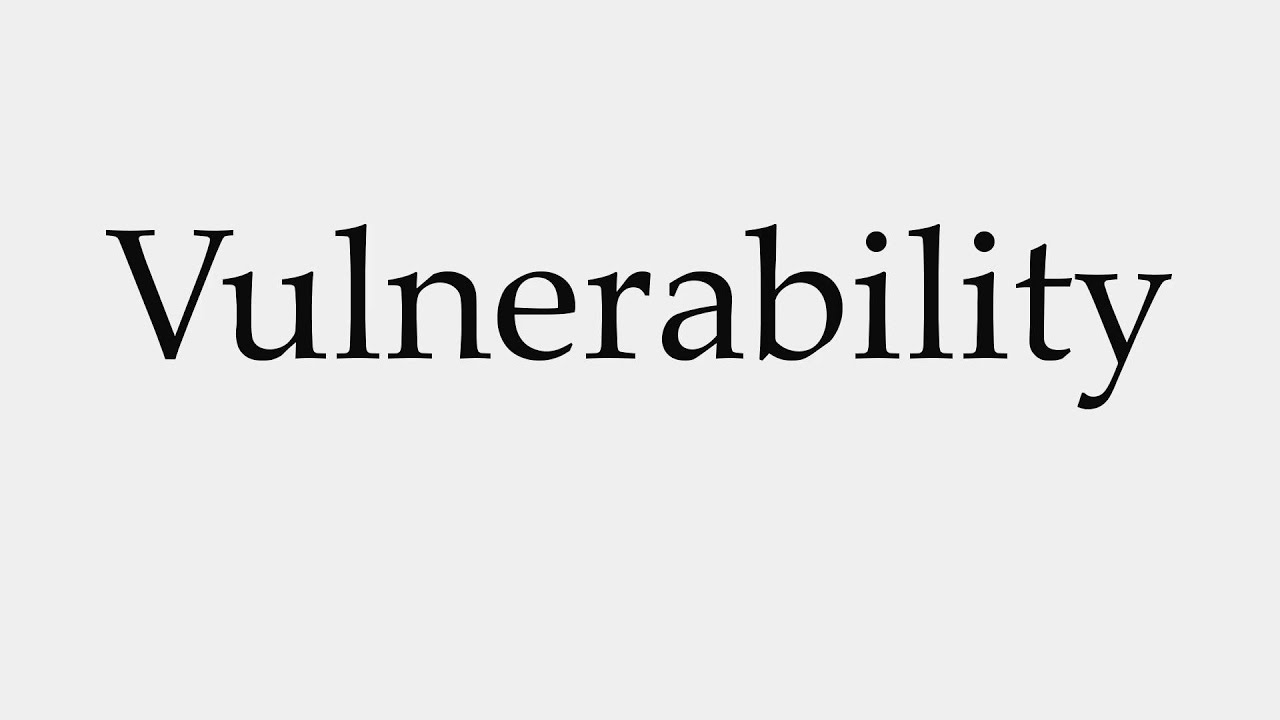 How to Pronounce Vulnerability