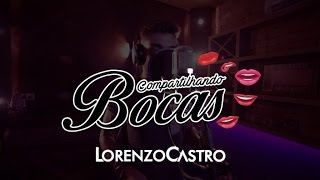 Lorenzo Castro Ft Bruno Bruno e Marrone - Compartilhando Bocas