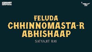 Gambar cover Sunday Suspense | Feluda | Chhinnomasta-r Abhishaap | Satyajit Ray