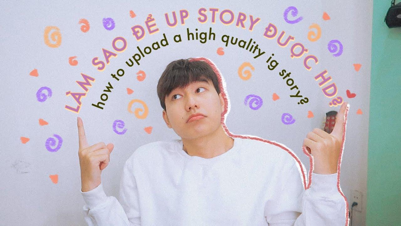 Cách Up Story Không Bị Bể? 🔮 | How To Upload A High Quality IG Story? | THIEN BAKA