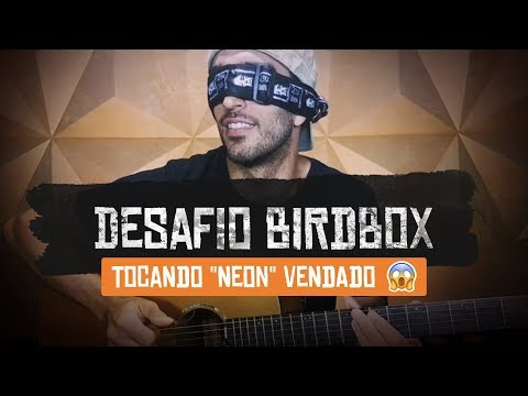 TOCANDO VIOLÃO VENDADO  BIRD BOX CHALLENGE
