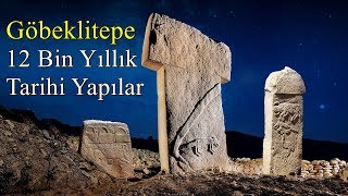 Göbeklitepe'nin Sırları - 12 Bin Yıllık Tapınak