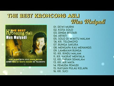 The Best Keroncong Asli - Mus Mulyadi