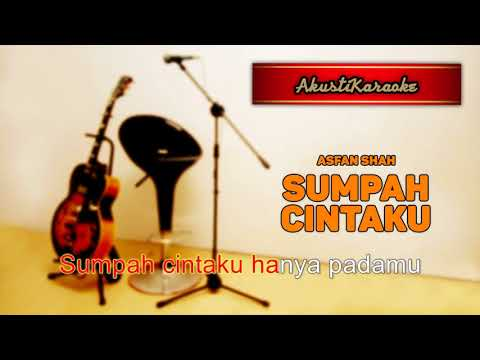 Asfan Shah - Sumpah Cintaku ( Karaoke Versi Akustik )