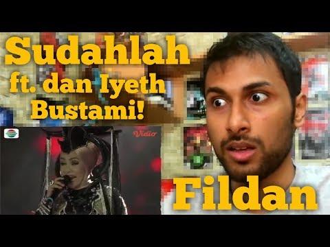 Fildan (Baubau) dan Iyeth Bustami - Sudahlah | Reaction